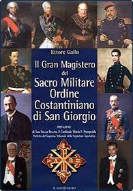 Il Gran Magistero del Sacro Militare Ordine Costantiniano di San Giorgio